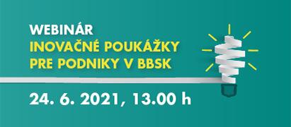 Pozvánka nawebinár oinovačných poukážkach pre podniky vBBSK, 24.6.2021, 13.00 h