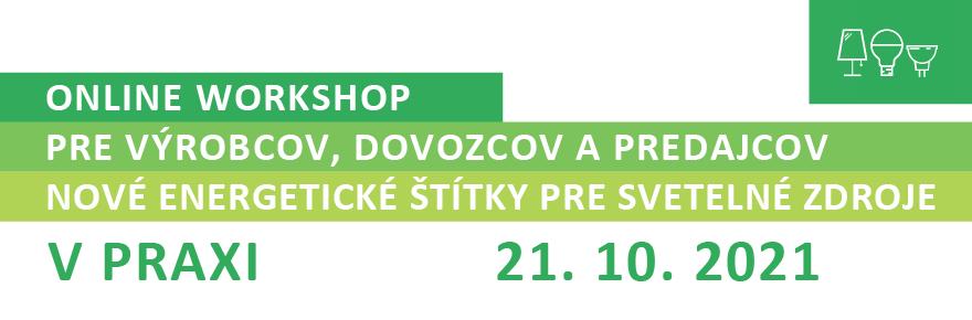workshop pre výrobcov, dovozcov apredajcov nove energetické štítky vpraxi 21. 10. 2021
